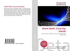 Bookcover of Wreck Reefs, Coral Sea Islands