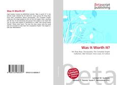 Bookcover of Was It Worth It?
