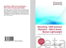 Bookcover of Wrestling, 1908 Summer Olympics – Men's Greco-Roman Lightweight