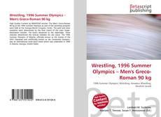 Wrestling, 1996 Summer Olympics – Men's Greco-Roman 90 kg kitap kapağı