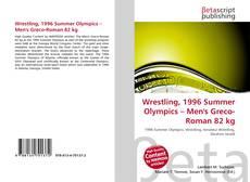 Wrestling, 1996 Summer Olympics – Men's Greco-Roman 82 kg kitap kapağı