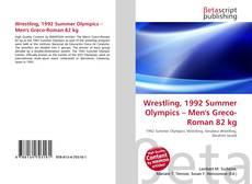 Wrestling, 1992 Summer Olympics – Men's Greco-Roman 82 kg kitap kapağı