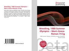 Wrestling, 1988 Summer Olympics – Men's Greco-Roman 74 kg kitap kapağı