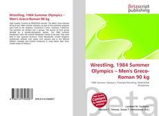 Wrestling, 1984 Summer Olympics – Men's Greco-Roman 90 kg kitap kapağı