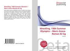 Wrestling, 1984 Summer Olympics – Men's Greco-Roman 82 kg kitap kapağı