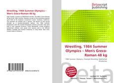 Wrestling, 1984 Summer Olympics – Men's Greco-Roman 48 kg kitap kapağı