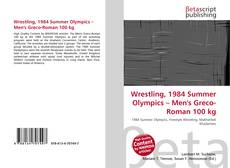 Wrestling, 1984 Summer Olympics – Men's Greco-Roman 100 kg kitap kapağı