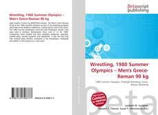 Wrestling, 1980 Summer Olympics – Men's Greco-Roman 90 kg kitap kapağı