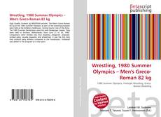 Wrestling, 1980 Summer Olympics – Men's Greco-Roman 82 kg kitap kapağı