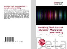 Wrestling, 2004 Summer Olympics – Men's Greco-Roman 66 kg kitap kapağı