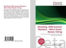 Wrestling, 2008 Summer Olympics – Men's Greco-Roman 120 kg kitap kapağı