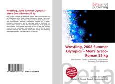 Wrestling, 2008 Summer Olympics – Men's Greco-Roman 55 kg kitap kapağı