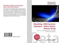 Wrestling, 2008 Summer Olympics – Men's Greco-Roman 60 kg kitap kapağı