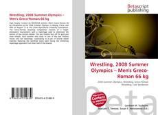 Wrestling, 2008 Summer Olympics – Men's Greco-Roman 66 kg kitap kapağı