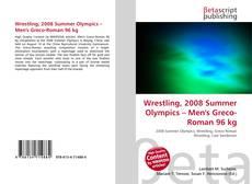 Wrestling, 2008 Summer Olympics – Men's Greco-Roman 96 kg kitap kapağı