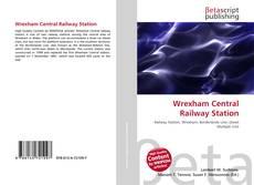 Обложка Wrexham Central Railway Station
