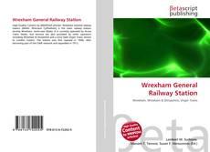 Обложка Wrexham General Railway Station