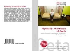 Bookcover of Psychiatry: An Industry of Death