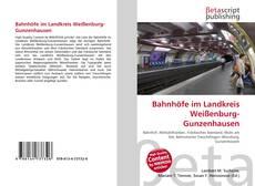 Buchcover von Bahnhöfe im Landkreis Weißenburg-Gunzenhausen