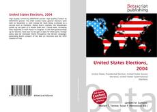 Bookcover of United States Elections, 2004