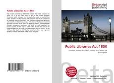 Bookcover of Public Libraries Act 1850