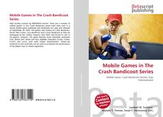 Bookcover of Mobile Games in The Crash Bandicoot Series