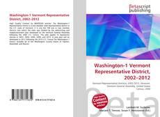 Bookcover of Washington-1 Vermont Representative District, 2002–2012
