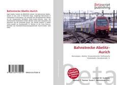 Buchcover von Bahnstrecke Abelitz–Aurich