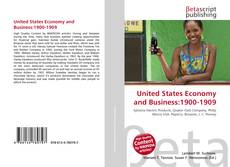 Обложка United States Economy and Business:1900-1909