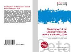 Bookcover of Washington's 21st Legislative District, House 2 Election, 2010