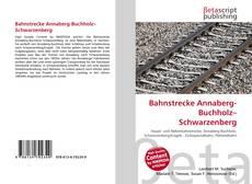 Buchcover von Bahnstrecke Annaberg-Buchholz–Schwarzenberg
