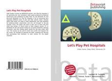 Portada del libro de Let's Play Pet Hospitals