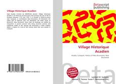 Bookcover of Village Historique Acadien