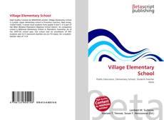 Bookcover of Village Elementary School