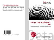 Bookcover of Village Centre Batemans Bay