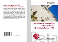 Copertina di United States Post Office and Courthouse (Dubuque, Iowa, 1934)