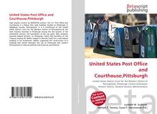 Portada del libro de United States Post Office and Courthouse,Pittsburgh