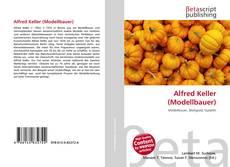 Bookcover of Alfred Keller (Modellbauer)