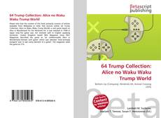 Bookcover of 64 Trump Collection: Alice no Waku Waku Trump World