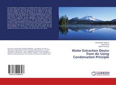 Bookcover of Water Extraction Device from Air Using Condensation Principle