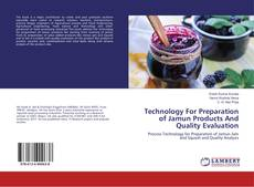 Capa do livro de Technology For Preparation of Jamun Products And Quality Evaluation