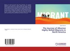 Обложка The Journey of Albanian Highly Skilled Migrants in North America