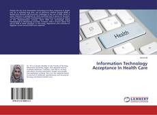 Bookcover of Information Technology Acceptance In Health Care