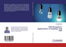Bookcover of YAP Phosphors: Applications in Displays and LED