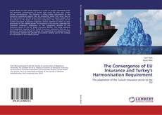 The Convergence of EU Insurance and Turkey's Harmonisation Requirement kitap kapağı