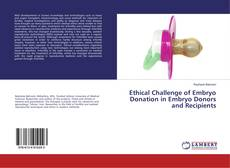 Bookcover of Ethical Challenge of Embryo Donation in Embryo Donors and Recipients