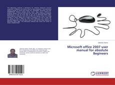 Microsoft office 2007 user manual for absolute Begineers的封面