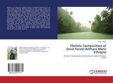 Bookcover of Floristic Composition of Zerat Forest Amhara Menz Ethiopia