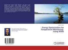 Bookcover of Energy Optimization for Temperature Monitoring Using WSNs