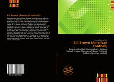 Bookcover of Bill Brown (American Football)